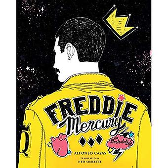 Freddie Mercury: Et illustreret liv