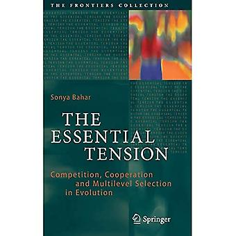 The Essential Tension: Competition, Cooperation and Multilevel Selection in Evolution (The Frontiers Collection)