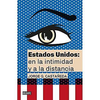 Estados Unidos: En La Intimidad Y a la Distancia� / United States: Up Close� and at a Distance