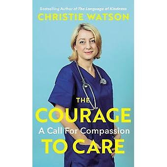 The Courage to Care A Call for Compassion