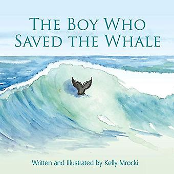 The Boy Who Saved the Whales by Kelly Mrocki - 9780648001744 Book