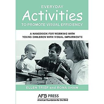 Everyday Activities to Promote Visual Efficiency - A Handbook for Work