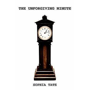 The Unforgiving Minute by Sophia Tate - 9781418490249 Book