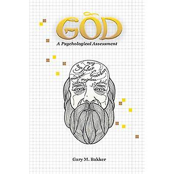 God - A Psychological Assessment by Gary Bakker - 9781612331850 Book