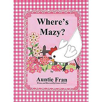 Where's Mazy? by Auntie Fran - 9781640039803 Book