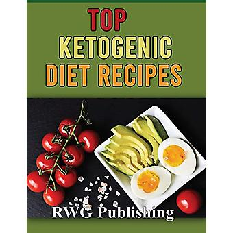 Top Ketogenic Diet Recipes by Rwg Publishing - 9781648300189 Book