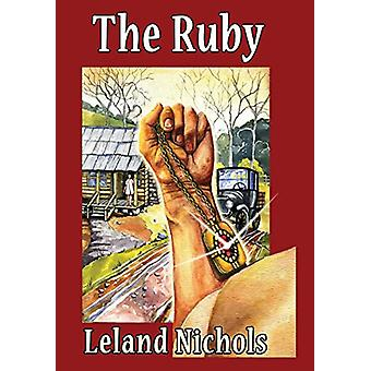 The Ruby by Leland Nichols - 9781936688876 Book