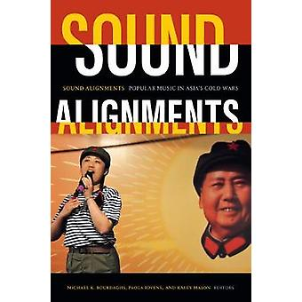 Sound Alignments Popular Music in Asia's Cold Wars