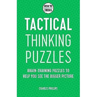 How to Think - Tactical Thinking Puzzles
