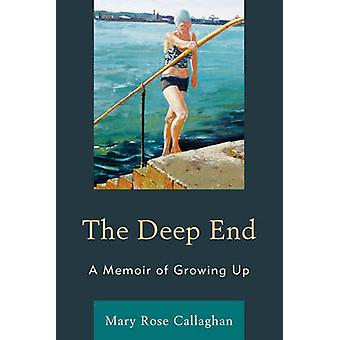 Deep End A Memoir of Growing Up by Callaghan & Mary Rose