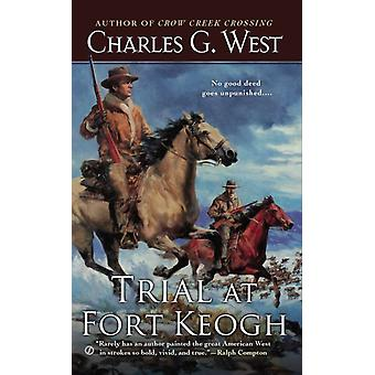 Trial at Fort Keogh by Charles G West
