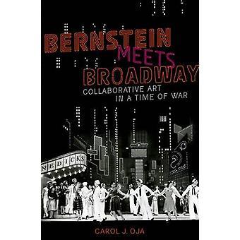 Bernstein Meets Broadway by Carol Oja