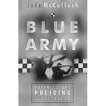 Blue Army - paramilitaire politiewerk in Victoria door Jude McCulloch - 9780