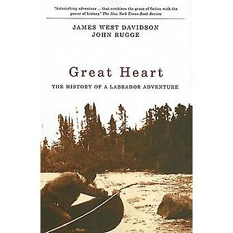 Great Heart - The History of a Labrador Adventure by James Davidson -