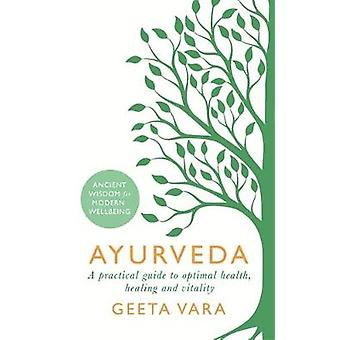 Ayurveda - Ancient wisdom for modern wellbeing by Ayurveda - Ancient wi