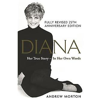 Diana - Her True Story - In Her Own Words - 25th Anniversary Edition by