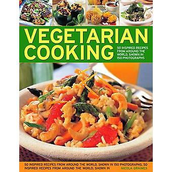 Vegetarian Cooking - 50 Inspired Recipes from Around the World - Shown