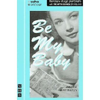 Be My Baby (nouvelle édition) par Amanda Whittington - 9781854598875 livre