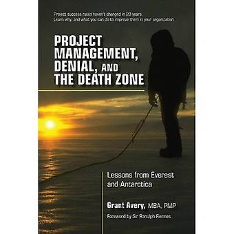 Project Management - Denial - and the Death Zone - Lessons from Everes
