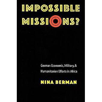 Unmögliche Missionen? -Deutsche Wirtschaft - Militär- und humanitäre E