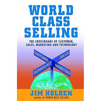 Maailmanluokan myynti risteyspaikka asiakkaan, myynnin, markkinoinnin ja teknologian
