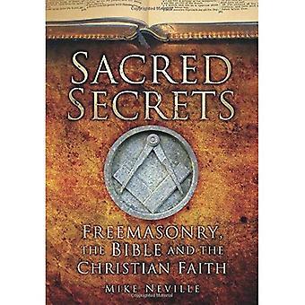 Heiligen Geheimnisse: Freimaurerei, die Bibel und christlicher Glaube