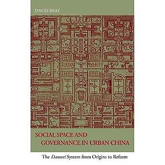 Sosiale rommet og styresett i Urban China: Danwei systemet fra opprinnelsen til Reform
