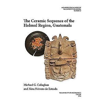La sequenza di ceramica della regione Holmul, Guatemala (antropologico Papers)