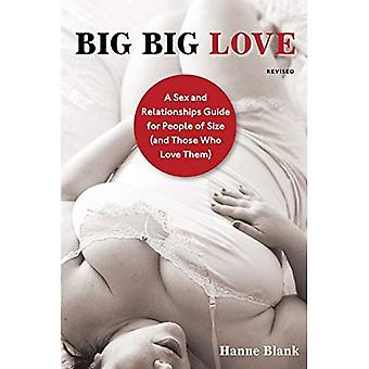 Big Big Love, Revised: A Sex and Relationships Guide for People of Size