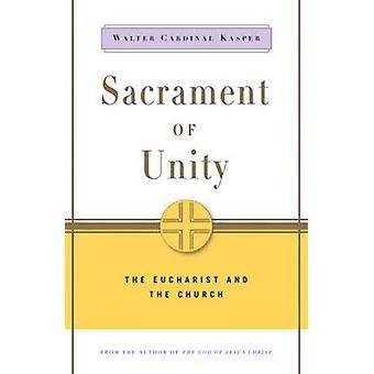 Sakrament, Unity - eukaristin och kyrkan av Walter Cardinal K