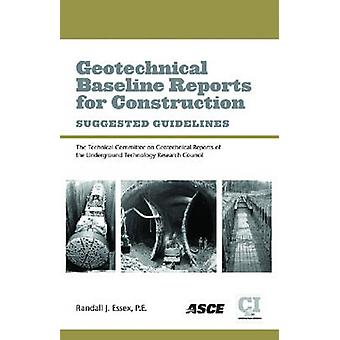 Geotechnical Baseline Reports for Construction - Suggested Guidelines