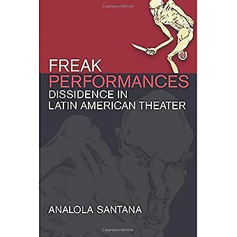 Freak voorstellingen: Dissidentie in de Latijns-Amerikaanse Theater