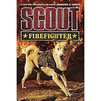 Scout - Firefighter by Scout - Firefighter - 9780062802613 Book