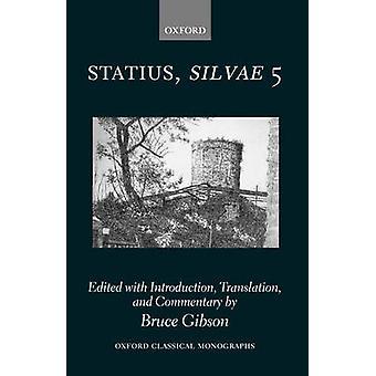 Statius Silvae 5 by Statius & P. Papinius