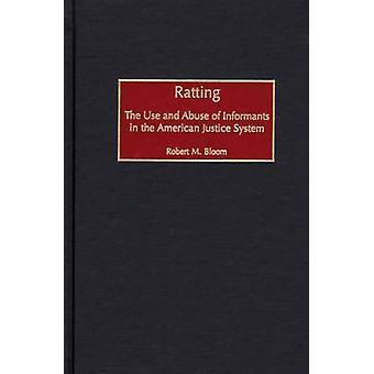 Het rammelen van het gebruik en misbruik van informanten in het Amerikaanse rechtssysteem door Bloom & Robert M.