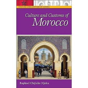 Culture and Customs of Morocco by Njoku & Raphael