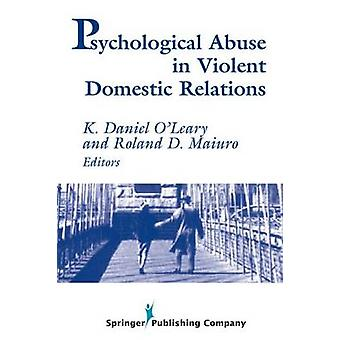 Psychological Abuse in Violent Domestic Relations by Maiuro & Roland D.