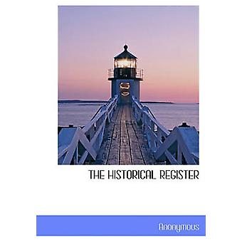 The Historical Register by Anonymous