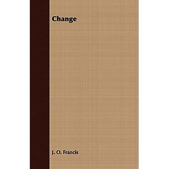 Change by Francis & J. O.