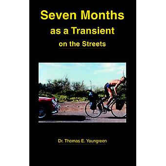 Seven Months as a Transient on the Streets by Youngreen & Thomas E.