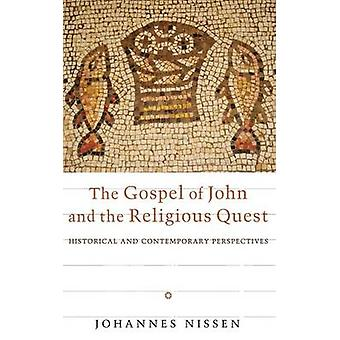 The Gospel of John and the Religious Quest by Nissen & Johannes