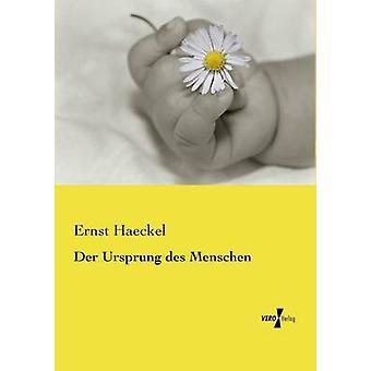 Der Ursprung des Menschen von Haeckel & Ernst