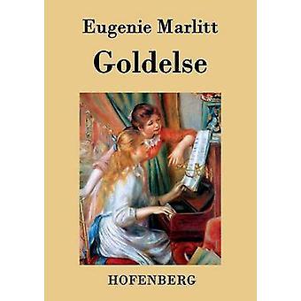 Goldelse by Eugenie Marlitt