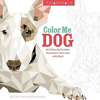 Trianimals - Color Me Dog - 60 Color-By-Number Geometric Artworks with