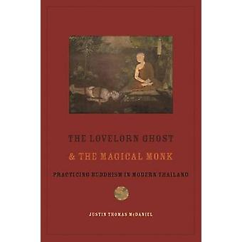 The Lovelorn Ghost and the Magical Monk - Practicing Buddhism in Moder