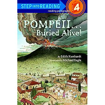 Pompeii--Buried Alive! by Edith Kunhardt - Michael Eagle - 9780833521