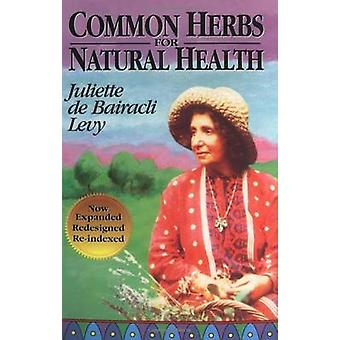 Common Herbs for Natural Health by Juliette de Bairacli Levy - 978096
