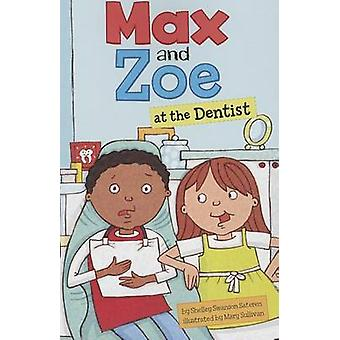 Max and Zoe at the Dentist by Shelley Swanson Sateren - Mary Sullivan