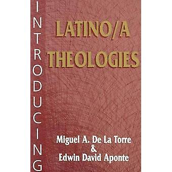 Introducing Latino/a Theologies / Miguel A. De La Torre and Edwin Dav