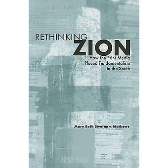 Rethinking Zion - How the Print Media Placed Fundamentalism in the Sou